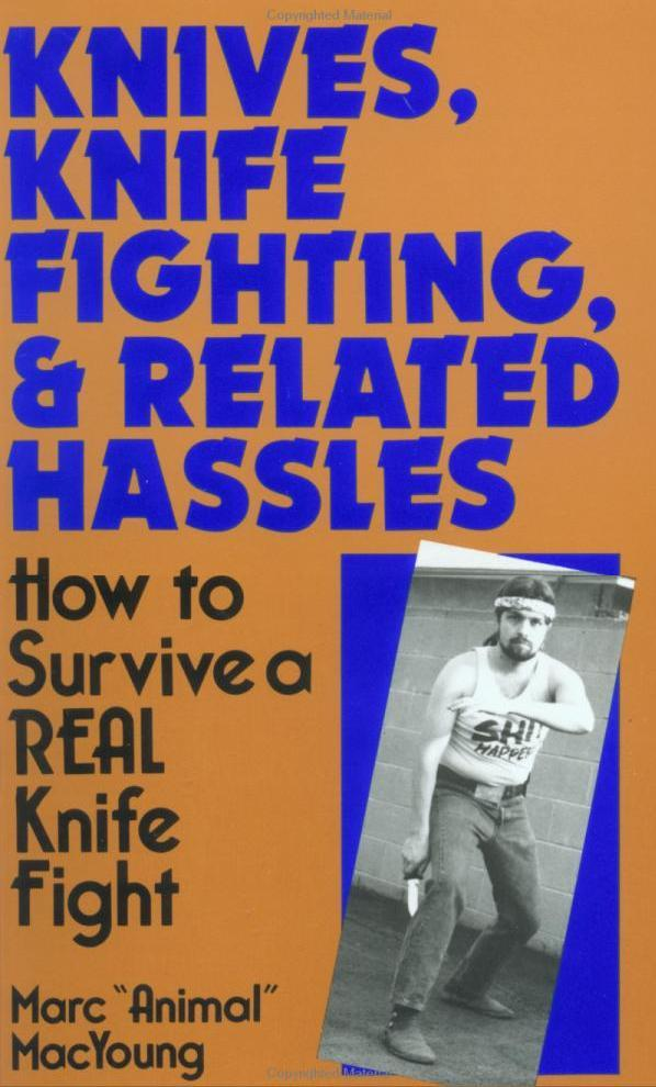 Knives, Knife Fighting, and Related Hassels